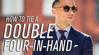 How To Tie A Double Four-In-Hand | Tie A Tie