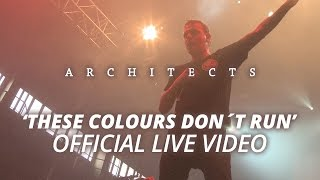 Architects - These Colours Don´t Run (Official HD Live Video)