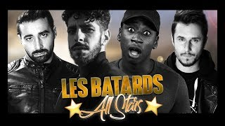 LES BATARDS ALL STARS ( feat TONIO LIFE ET MOHAMED NOUAR)