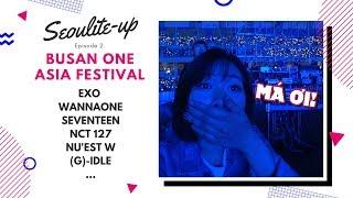 [SEOULITE-UP] EP2. BUSAN ONE ASIA FESTIVAL (GẶP EXO, WANNAONE, SEVENTEEN,...) + BUSAN TRAVEL