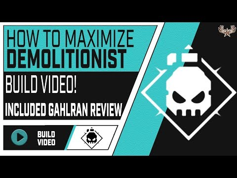 How to maximize a Demolitionist build (Included curated Gahlrans Right Hand Review)