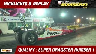 QUALIFY DAY3 | SUPER DRAGSTER | บุญตา วรรณลักษณ์ Ram 77 Super (2016)