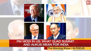 PM Modi in US: What Quad summit and AUKUS mean for India