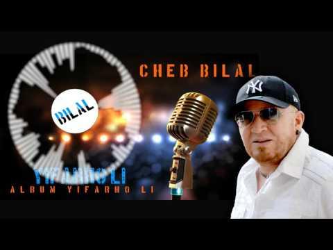 Cheb Bilal - Yifarhouli