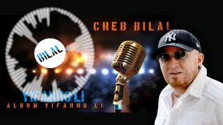 Download Video Cheb Bilal - Yifarhouli MP3 3GP MP4