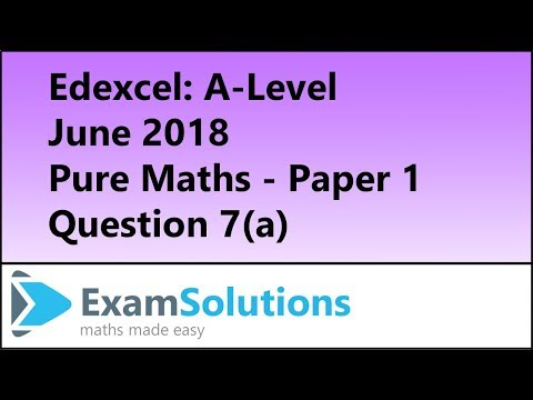 edexcel-|-a-level-pure-maths-2018-paper-1-q7(a)-|-examsolutions