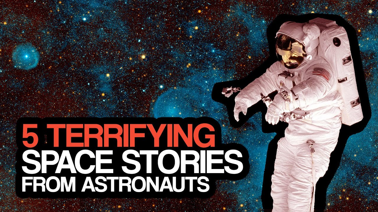 Terrifying Space Stories From Astronauts