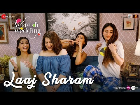 Laaj Sharam - Veere Di Wedding Starring Kareena, Sonam, Swara & Shikha