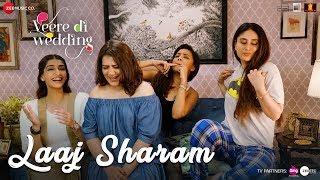 Laaj Sharam - Veere Di Wedding | Kareena, Sonam, Swara & Shikha | Divya & Jasleen