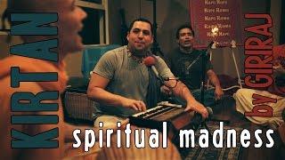Kirtan - spiritual madness - Giriraj