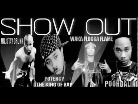 WAKA FLOCKA SHOW OUT FULL VERSION + DOWNLOAD