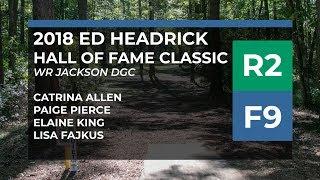 2018 Hall of Fame Classic • R2•F9 • Cat Allen • Paige Pierce • Elaine King • Lisa Fajkus