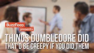 если бы кто то вел себя как дамблдор   things dumbledore did that d be creepy if you did them