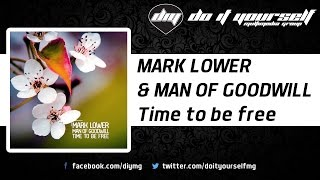 MARK LOWER & MAN OF GOODWILL - Time to be free [Official]