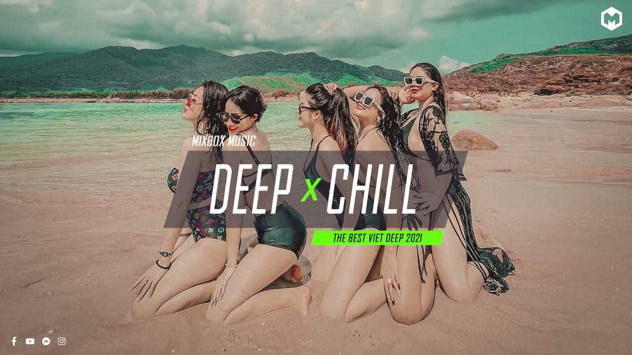 VIET DEEP 2021 - MIXTAPE NHẠC CHILL SANG CHẢNH - NHỚ ĐEO TAI NGHE - MIXBOX MUSIC