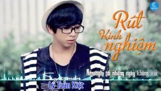 Rút Kinh Nghiệm - Lý Tuấn Kiệt [Audio Official]