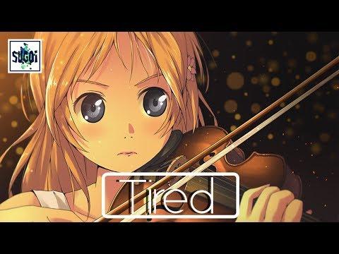 Nightcore → Tired