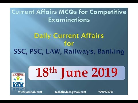 18 June 2019 Current Affairs MCQs For CLAT AILET MH-CET SSC BANKING RAILWAYS (RRB) STATE PSC