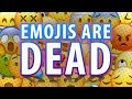 EMOJIS HAVE HIT A NEW LOW