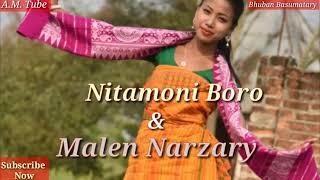 Nitamoni Boro & Malen Narzary    New Bodo Song 2018