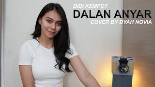 Download Mp3 Dalan Anyar  Didi Kempot  Cover By Dyah Novia