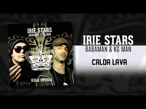 IRIE STARS ˟ Babaman & Kg Man - Calda Lava