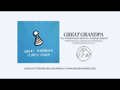 "Great Grandpa - ""All Things Must Behave / Eternal Friend"" (Official Audio)"