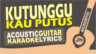 Video Kutunggu Kau Putus - Ost. KOala Kumal (Acoustic Karaoke Instrumental) download MP3, 3GP, MP4, WEBM, AVI, FLV November 2018