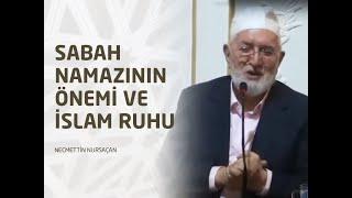 Sabah Namazının Önemi ve İslam Ruhu - Necmettin NURSAÇAN