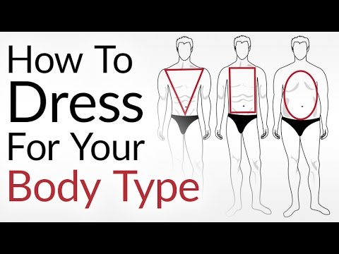 How To Dress For Your Body Type| Look AWESOME No Matter Your Shape