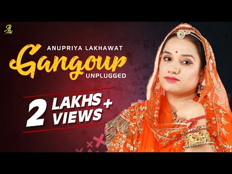 Gangour || New Rajasthani Folksong || Anupriya Lakhawat || Unplugged Version || Songs 2019