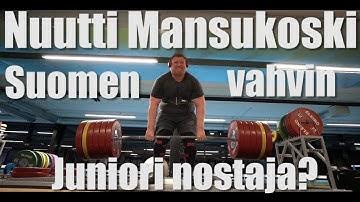 Nuutti Mansukoski Suomen vahvin juniori voimanostaja?