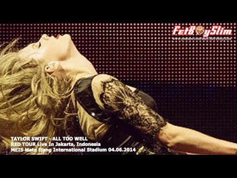 TAYLOR SWIFT CRIED - ALL TOO WELL live in Jakarta, Indonesia 2014