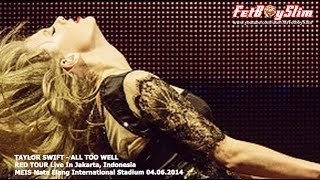 Download lagu TAYLOR SWIFT CRIED - ALL TOO WELL live in Jakarta, Indonesia 2014