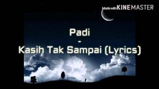 Padi Kasih Tak Sai Lyrics MP3