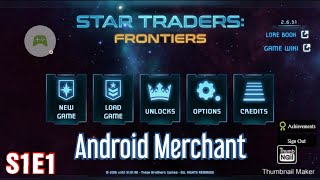 Star Traders: Frontiers Android Merchant S1E1 screenshot 2