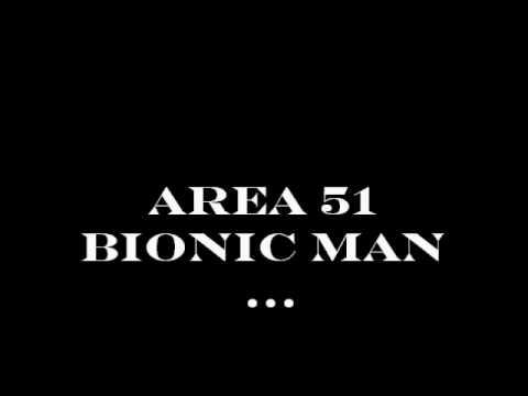 Area 51- Bionic Man