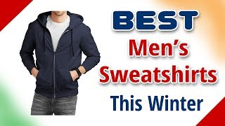 Best Sweatshirts for Men in India with Price as on 2017