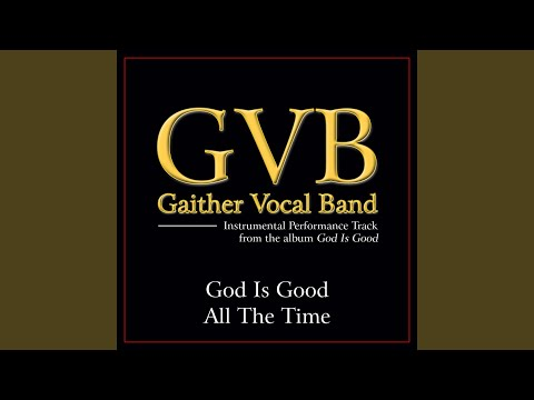 God Is Good All the Time (Original Key Performance Track With Background Vocals)