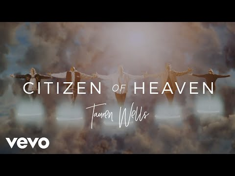 Tauren Wells - Citizen Of Heaven (Official Music Video)