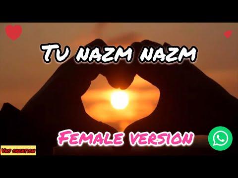 💗Tu Nazm Nazm Sa Mere || 👱🏻♀️Female Version || 💝whatsapp Status || Love Song||| Vas Creation