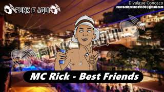 MC Rick - Best Friends (Funk é Aqui)