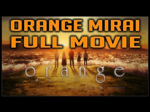 Orange: Mirai FULL MOVIE