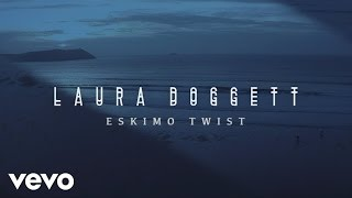 Laura Doggett - Eskimo Twist