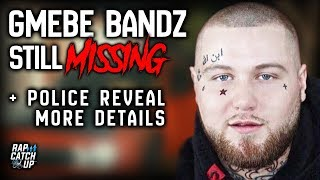 GMEBE Bandz Still Missing, Police Reveal Possible Connection to Incident involving 16-Year-Old Girl