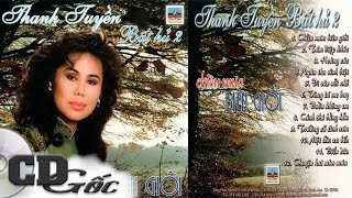CD THANH TUYỀN BẤT HỦ 2 - Chiều Mưa Biên Giới - Nhạc Vàng Xưa Hay Nhất (Ca Dao CD)