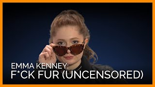 Emma Kenney: 'F*ck Fur'  (UNCENSORED)