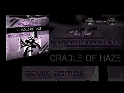 Cradle of Haze - Kein Ideal [Narcotic Elements Remix] (audio only)