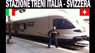STAZIONI TRENI ITALIA - SVIZZERA (100 metri 2 mondi)