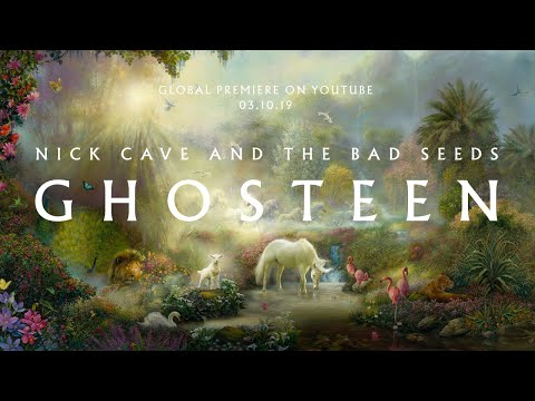 Ghosteen – Nick Cave And The Bad Seeds (Global Premiere)